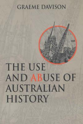 Image for The Use and Abuse of Australian History
