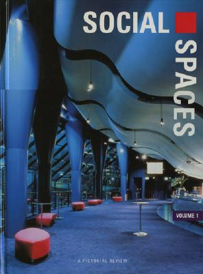 Image for Social Spaces, Volume 1: A Pictorial Review