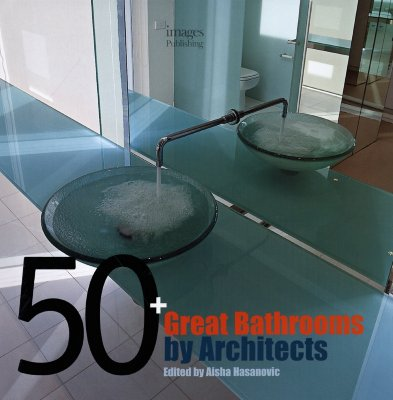 Image for 50 + Great Bathrooms By Architects