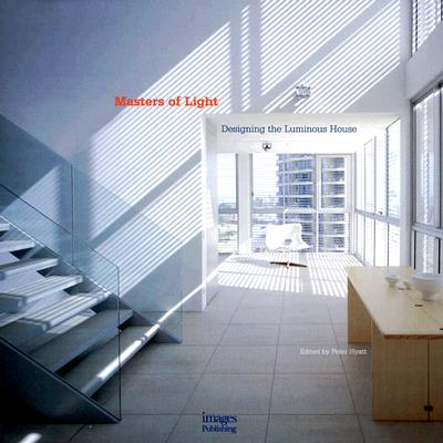 Image for Masters of Light: Designing the Luminous House