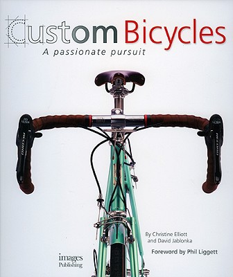 Image for Custom Bicycles: A Passionate Pursuit