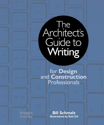 Image for The Architect's Guide to Writing: For Design and Construction Professionals