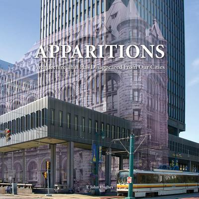 Image for Apparitions: Architecture That Has Disappeared From Our Cities