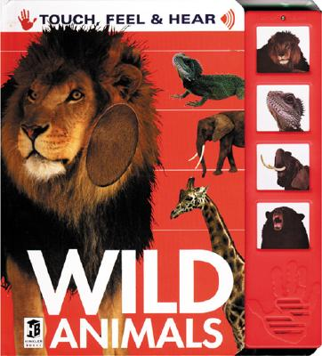 Image for Wild Animals: Touch, Feel, and Hear (Touch, Feel & Hear)