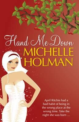 Hand Me Down [used book], Michelle Holman