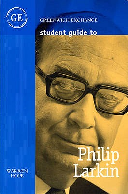 Student Guide to Philip Larkin (Student Guide Series), Hope, Warren