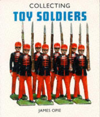 Image for Collecting Toy Soldiers (Pincushion Press Collectibles Series)