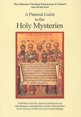 A Pastoral Guide to the Holy Mysteries