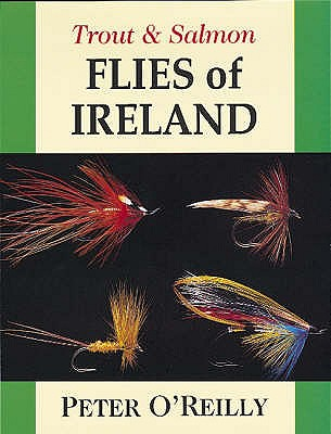 Trout and Salmon Flies of Ireland, O'Reilly, Peter