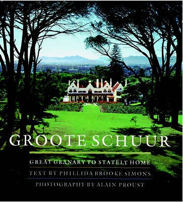 Image for Groote Schuur: Great Granary to Stately Home