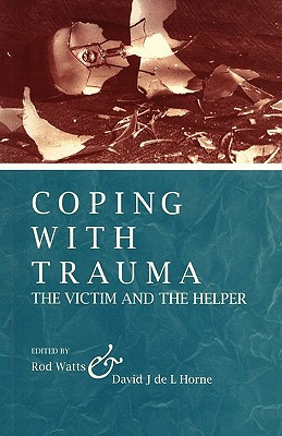 Image for Coping With Trauma: The Victim and the Helper