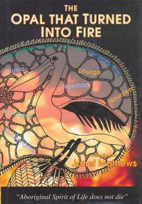 Image for The Opal That Turned into Fire: And Other Stories from the Wangkumara