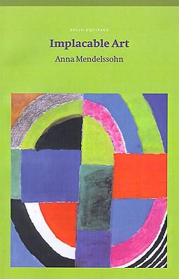 Implacable Art (Salt Modern Poets), Mendelssohn, Anna