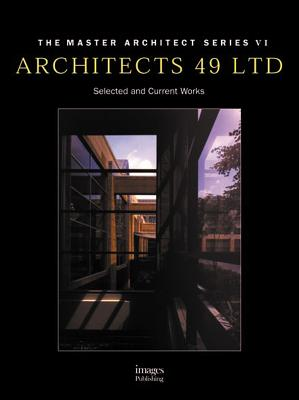 Image for Architects 49 LTD: MAS VI----Selected and Current Works (Master Architect Series, 5)