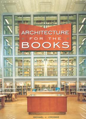 Architecture for the Books, Crosbie, Michael J.