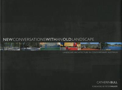Image for New Conversations with an Old Landscape: Landscape Architecture in Contemporary Australia