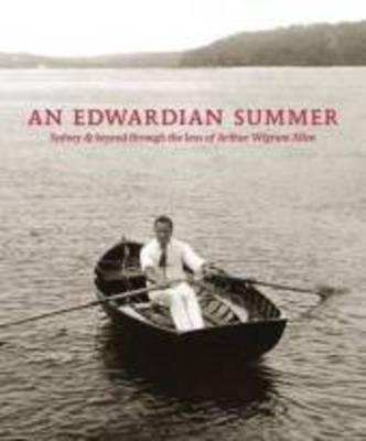 Image for An Edwardian Summer: Sydney & Beyond through the lens of Arthur Wigram Allen