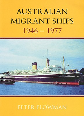 Image for Australian Migrant Ships 1946-1977