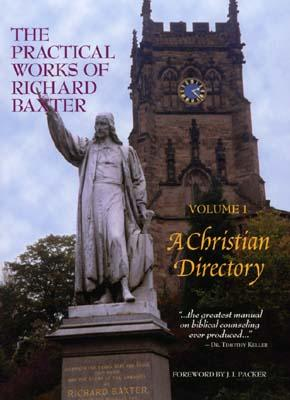 Image for The Practical Works of Richard Baxter, Vol. 1: A Christian Directory