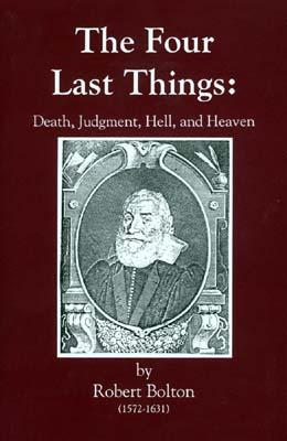 Image for The Four Last Things: Death, Judgment, Hell, Heaven