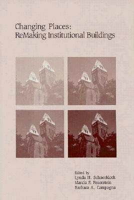 Image for Changing Places: Remaking Institutional Buildings