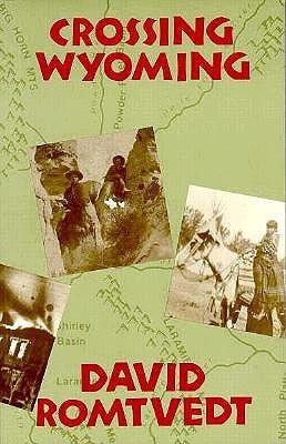 Crossing Wyoming, Romtvedt, David