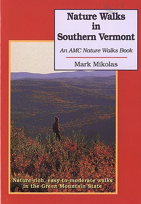 Image for Nature Walks In Southern Vermont: Nature-rich, Easy-to-Moderate Walks in the Green Mountain State