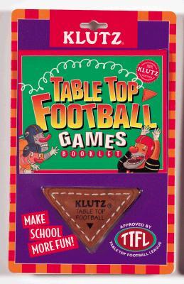 Image for Table Top Football: A Guide to the Classic Lunchroom Sport