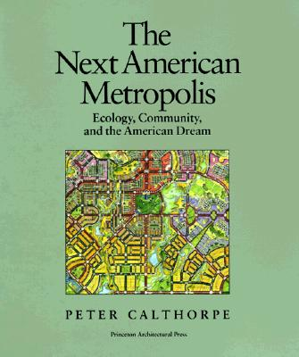 Image for Next American Metropolis: Ecology, Community, and the American Dream