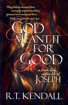 Image for God Meant It for Good: A Fresh Look at the Life of Joseph