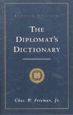 The Diplomat's Dictionary, Freeman  Jr., Chas. W.
