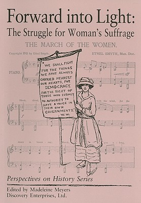 Forward into Light : The Struggle for Woman's Suffrage, Madeleine Meyers