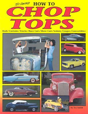 Tex Smiths How to Chop Tops, LEROI TEX SMITH, RICH JOHNSON