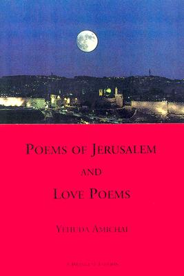 Poems of Jerusalem and Love Poems (Sheep Meadow Poetry), Amichai, Yehuda