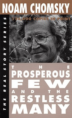 The Prosperous Few and the Restless Many (The Real Story Series), Chomsky, Noam