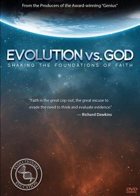 Image for Evolution vs. God: Shaking the Foundations of Faith