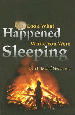 Image for Look What Happened While You Were Sleeping