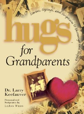 Image for Hugs for Grandparents: Stories, Sayings, and Scriptures to Encourage and Inspire