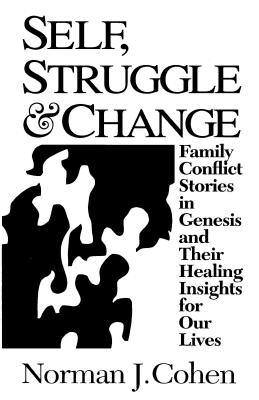 Image for Self Struggle & Change: Family Conflict Stories in Genesis and Their Healing Insights for Our Lives (Signed First Edition)