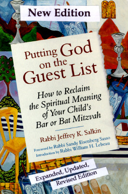 Image for Putting God on the Guest List: How to Reclaim the Spiritual Meaning of Your Child's Bar or Bat Mitzvah