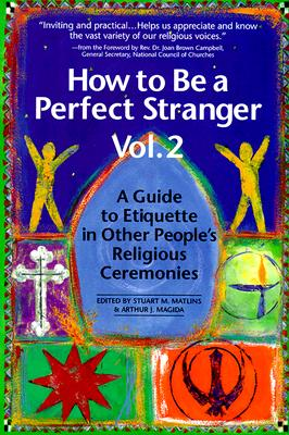 Image for How to Be a Perfect Stranger: A Guide to Etiquette in Other People's Religious Ceremonies, Volume 2