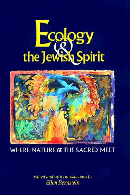 Image for Ecology & the Jewish Spirit: Where Nature and the Scared Meet
