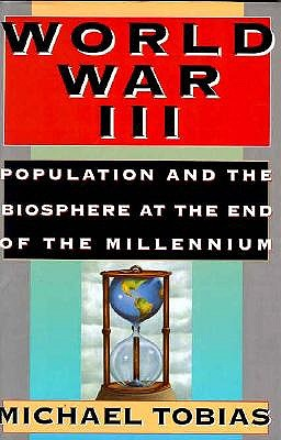 Image for World War III: Population and the Biosphere at the End of the Millennium