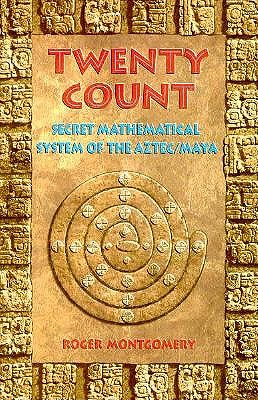 Image for Twenty Count : Secret Mathematical System of the Aztec-Maya