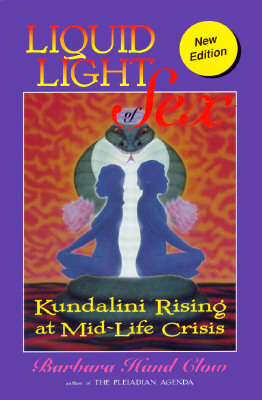 Image for Liquid Light of Sex: Kundalini Rising at Mid Life Crisis