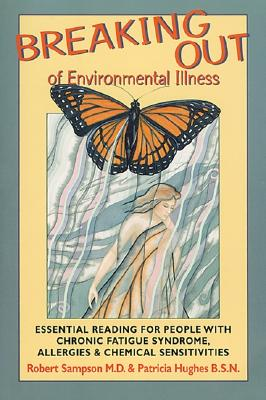 Image for Breaking Out of Environmental Illness: Essential Reading for People With Chronic Fatigue Syndrome, Allergies, or Chemical Sensitivities
