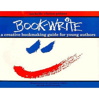 Image for Book-Write: A Creative Bookmaking Guide for Young Authors