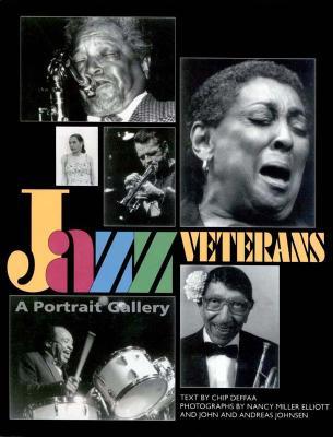 Jazz Veterans: A Portrait Gallery, Deffaa, Chip; Elliott, Nancy Miller; Elliott, Nancy Miller [Photographer]; Johnsen, John R. [Photographer]; Johnsen, Andreas [Photographer];