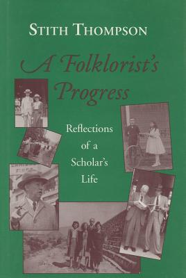 Image for A Folklorist?s Progress: Reflections of a Scholar?s Life (Special Publications of the Folklore Institute, Indiana University)