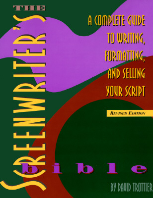 "Image for ""The Screenwriter's Bible: A Complete Guide to Writing, Formatting, and Selling Your Script (Revised Edition)"""